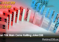 Bocoran Trik Main Ceme Keliling Joker338