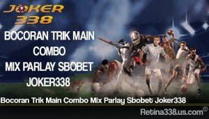 Bocoran Trik Main Combo Mix Parlay Sbobet Joker338