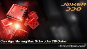 Cara Agar Menang Main Sicbo Joker338 Online