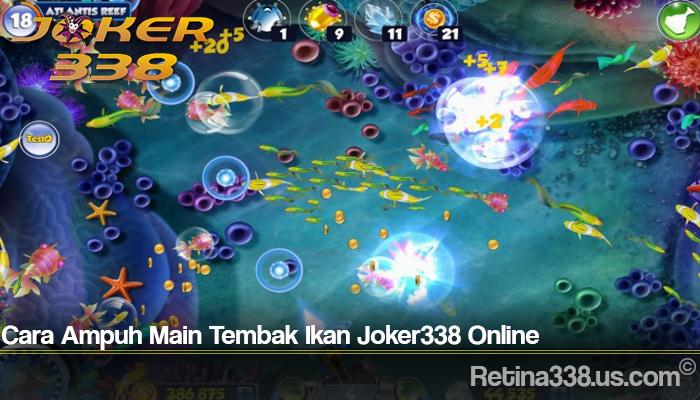 Cara Ampuh Main Tembak Ikan Joker338 Online