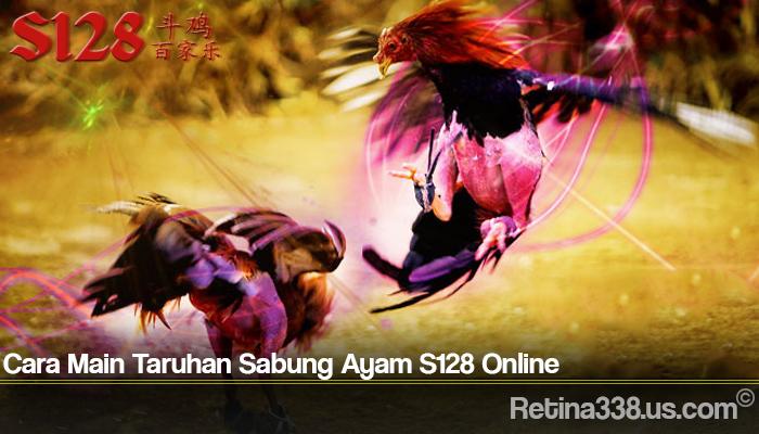 Cara Main Taruhan Sabung Ayam S128 Online
