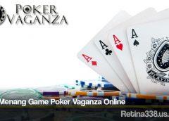 Cara Menang Game Poker Vaganza Online