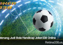 Cara Menang Judi Bola Handicap Joker338 Online