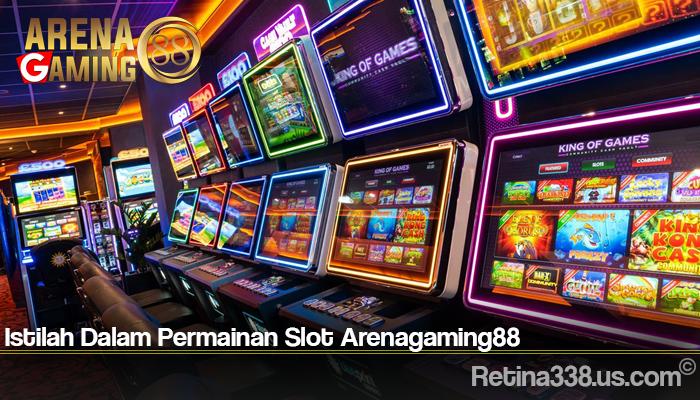 Istilah Dalam Permainan Slot Arenagaming88