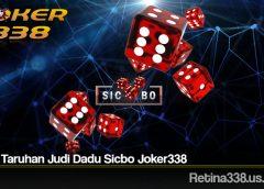 Jenis Taruhan Judi Dadu Sicbo Joker338