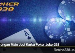 Keuntungan Main Judi Kartu Poker Joker338