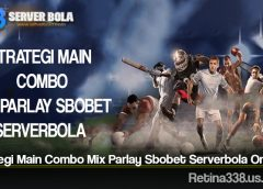 Strategi Main Combo Mix Parlay Sbobet Serverbola Online