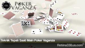 Teknik Tepat Saat Main Poker Vaganza