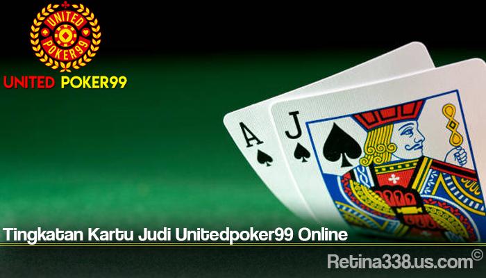 Tingkatan Kartu Judi Unitedpoker99 Online