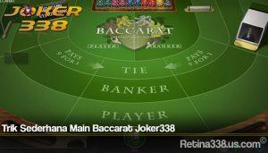 Trik Sederhana Main Baccarat Joker338